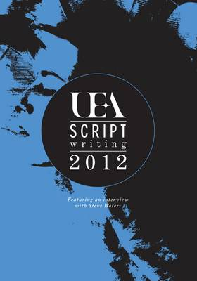 UEA Scriptwriting Anthology 2012 (Paperback)