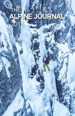 The Alpine Journal 2015: Volume 119 (Hardback)