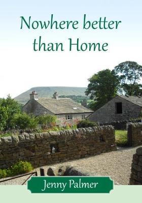 Nowhere Better Than Home - Jenny Palmer Autobiography 1 (Paperback)