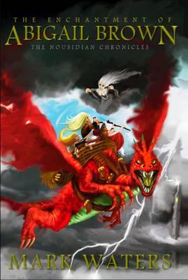 The Enchantment of Abigail Brown: Pt. 1 - Nousidian Chronicles 1 (Hardback)
