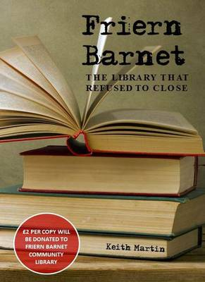 Friern Barnet - The Library That Refused to Close (Paperback)