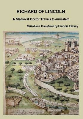 Richard of Lincoln: A Medieval Doctor Travels to Jerusalem (Paperback)