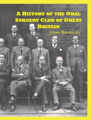 A History of the Oral Surgery Club of Great Britain (Paperback)