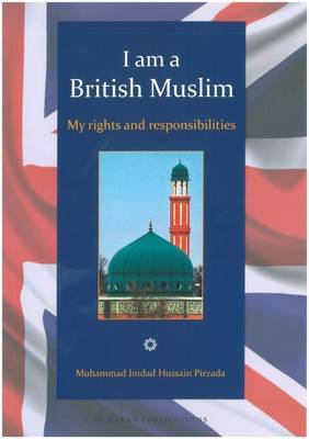 I am a British Muslim: My Rights and Responsibilities (Paperback)