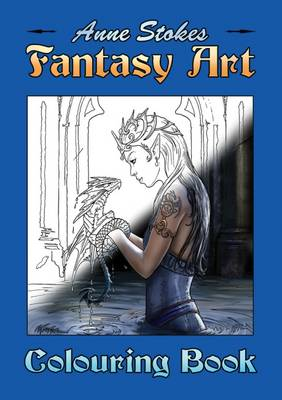 The Anne Stokes Fantasy Art Colouring Book Paperback