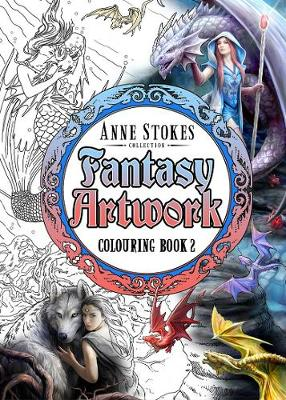 The Anne Stokes Fantasy Artwork Colouring Book 2 - Colouring Books 2 (Paperback)