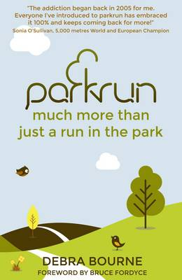 parkrun: much more than just a run in the park (Paperback)