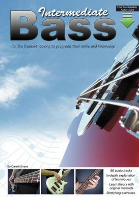 Intermediate Bass: for the Bassist Looking to Progress Their Skills and Knowledge (Paperback)