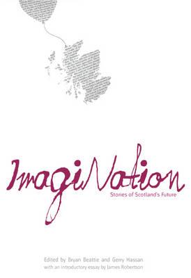 ImagiNation: Stories of Scotland's Future (Paperback)