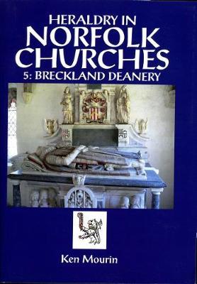 Heraldry in Norfolk Churches: v.5: Breckland Deanery (Paperback)