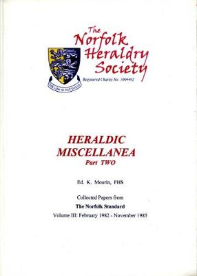 Heraldic Miscellanea: Collected papers from The Norfolk Standard Feb 1982 - Nov 1985 - Heraldic Miscellanea 2 (Paperback)