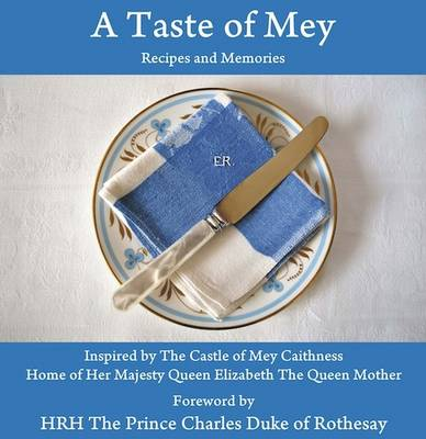 A Taste of Mey: Recipes and Memories Inspired by the Castle of Mey (Hardback)