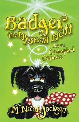 Badger the Mystical Mutt and the Crumpled Capers (Paperback)