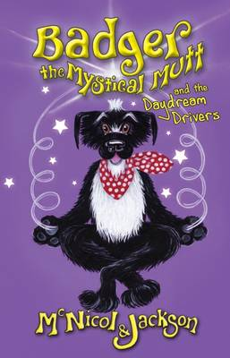 Badger the Mystical Mutt and the Daydream Drivers (Paperback)