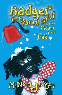 Badger the Mystical Mutt and the Flying Fez (Paperback)
