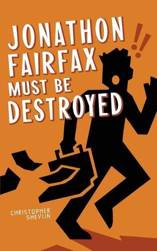 Jonathon Fairfax Must Be Destroyed - Jonathon Fairfax 2 (Paperback)