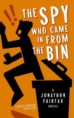 The Spy Who Came in from the Bin 2020: A Jonathon Fairfax Novel - Jonathon Fairfax 3 (Paperback)