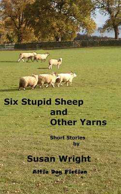 Six Stupid Sheep and Other Yarns (Paperback)