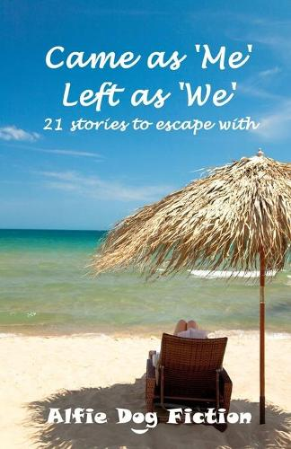 Came as Me Left as We: 21 Stories to Escape with (Paperback)