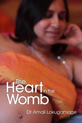 The Heart in the Womb: An Exploration into the Roots of Human Love and Social Cohesion (Paperback)