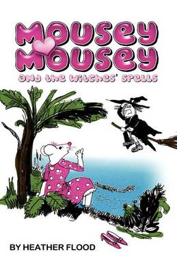 Mousey Mousey and the Witches' Spells (Paperback)