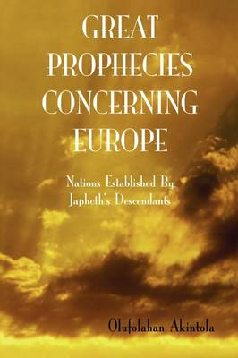 Great Prophecies Concerning Europe: Volume 3 (Paperback)