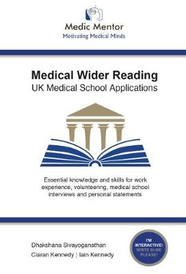 Medical Wider Reading: Essential knowledge and skills for work experience, volunteering, medical school interviews and personal statements (Paperback)