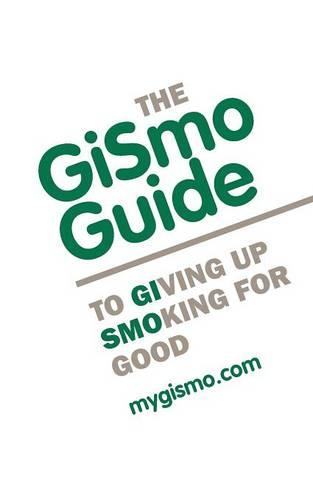 The Gismo Guide to Giving Up Smoking for Good (Paperback)