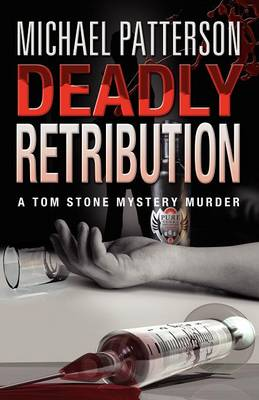 Deadly Retribution - Tom Stone Mystery Murder 2 (Paperback)