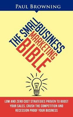The Small Business Marketing Bible (Paperback)