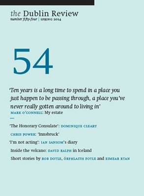 The Dublin Review: Spring 2014 Number 54 (Paperback)