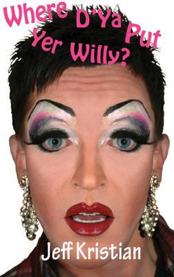 Where D'ya Put Yer Willy? (Paperback)