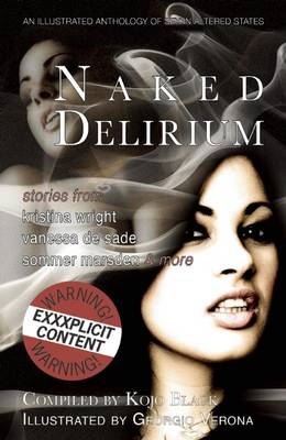 Naked Delirium: An Illustrated Anthology of Sex in Altered States! (Paperback)