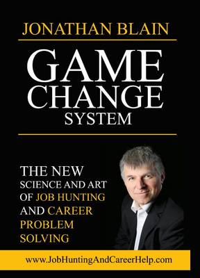 Game Change System: The New Science and Art of Job Hunting and Career Problem Solving (DVD)