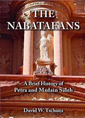 The Nabataeans: A Brief History of Petra and Madain Saleh (Paperback)