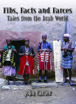 Fibs, Facts and Farces: Tales from the Arab World (Paperback)