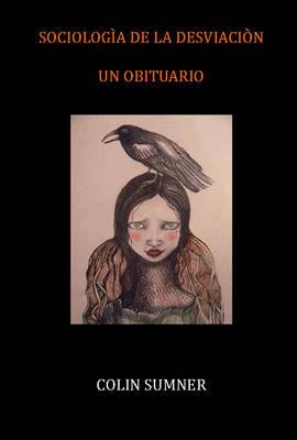 Sociologia De La Desviacion: Un Obituario (Paperback)