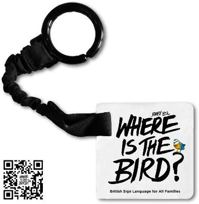 Where is the Bird?: Baby BSL: British Sign Language for All Families