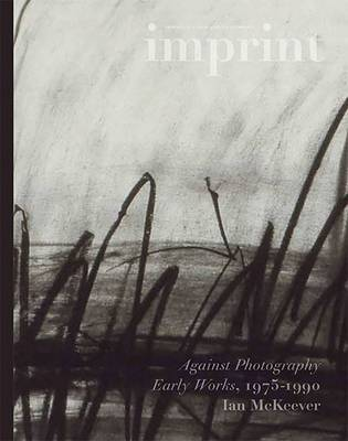 Imprint: Against Photography: Early Works 1975-1990, Ian McKeever (Paperback)