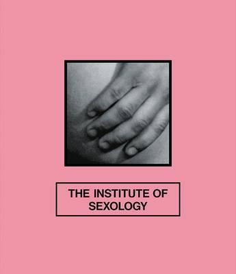 The Institute of Sexology (Hardback)