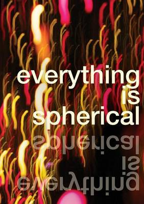 Everything is Spherical: An Anthology of Dyslexic Writers (Hardback)
