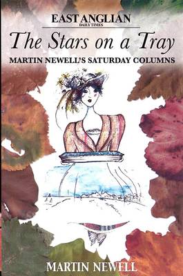 The Stars on a Tray: Martin Newell's Saturday Columns East Anglian Daily Times (Paperback)