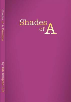 Shades of A Omnibus - Shades of A (Hardback)