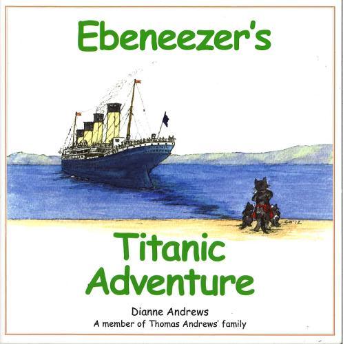 Ebeneezer's Titanic Adventure - Ebeneezer Stories 2 (Paperback)