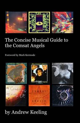 The Concise Musical Guide to the Comsat Angels (Paperback)