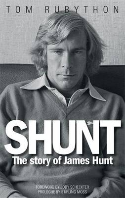 Shunt: The Life of James Hunt (Paperback)