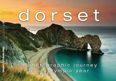 Dorset: A Photographic Journey in an Olympic Year (Hardback)