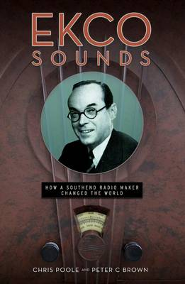 ECKO Sounds: How a Southend Radio Maker Changed the World (Paperback)
