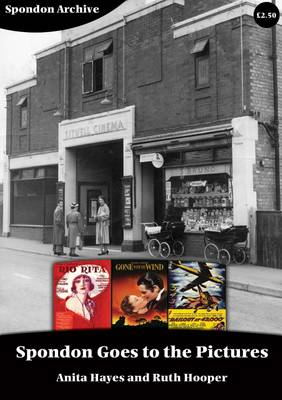 Spondon Goes to the Pictures: A History of Sitwell Cinema (Paperback)