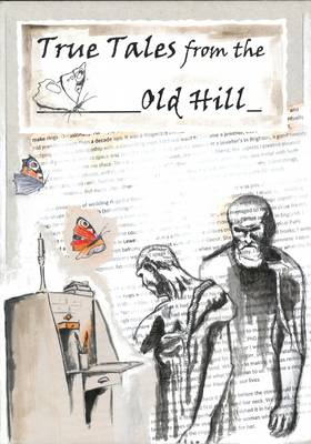 True Tales from the Old Hill (Paperback)